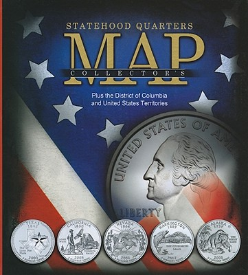 Statehood Quarters Collector's Map: Plus the District of Columbia and United States Territories - Whitman Publishing (Creator)
