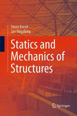 Statics and Mechanics of Structures - Krenk, Steen