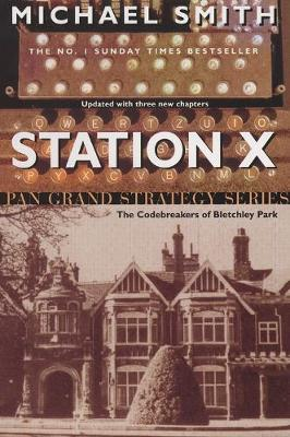 Station X: The Code Breakers of Bletchley Park - Smith, Michael