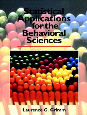 Statistical Applications for the Behavioral Sciences - Grimm, Laurence G