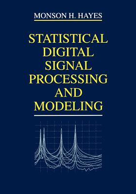 Statistical Digital Signal Processing and Modeling - Hayes, Monson H