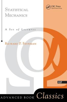 Statistical Mechanics: A Set of Lectures - Feynman, Richard P