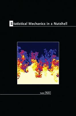 Statistical Mechanics in a Nutshell - Peliti, Luca