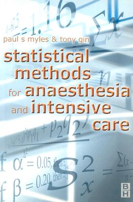 Statistical Methods for Anaesthesia and Intensive Care - Myles, Paul, and Gin, Tony