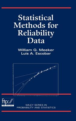 Statistical Methods for Reliability Data - Meeker, William Q, and Escobar, Luis A