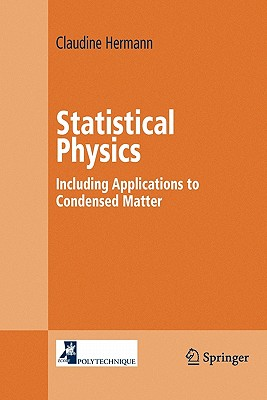 Statistical Physics: Including Applications to Condensed Matter - Hermann, Claudine