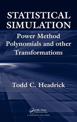 Statistical Simulation: Power Method Polynomials and Other Transformations - Headrick, Todd C