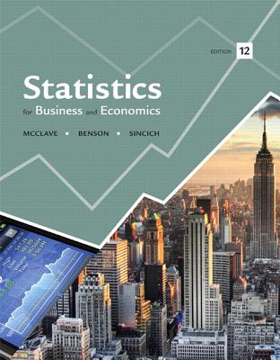 Statistics for Business and Economics Plus New Mylab Statistics with Pearson Etext -- Access Card Package - McClave, James T, and Benson, P George, and Sincich, Terry T