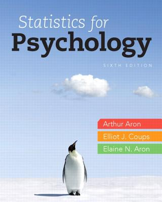 Statistics for Psychology Plus New Mylab Statistics with Etext -- Access Card Package - Aron, Arthur, and Coups, Elliot J, and Aron, Elaine N