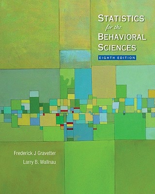 Statistics for the Behavioral Sciences - Gravetter, Frederick J, and Wallnau, Larry B