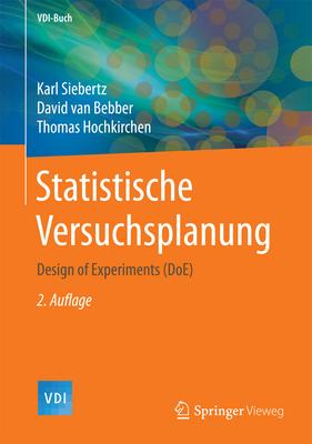 Statistische Versuchsplanung: Design of Experiments (Doe) - Siebertz, Karl, and Van Bebber, David, and Hochkirchen, Thomas