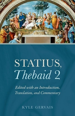 Statius, Thebaid 2: Edited with an Introduction, Translation, and Commentary - Gervais, Kyle (Editor)