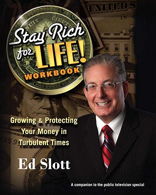 Stay Rich for Life! Workbook: Growing & Protecting Your Money in Turbulent Times - Slott, Ed, CPA