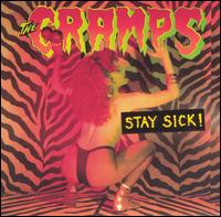 Stay Sick! - The Cramps
