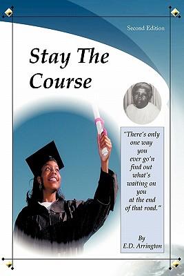 Stay the Course - Arrington, E D