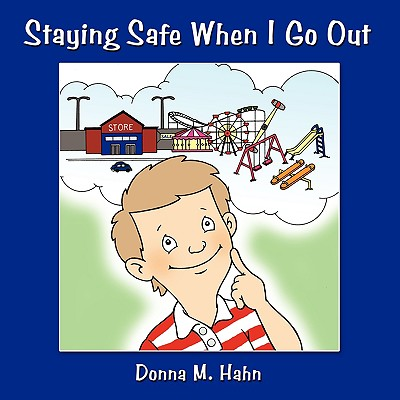 Staying Safe When I Go Out - Hahn, Donna M