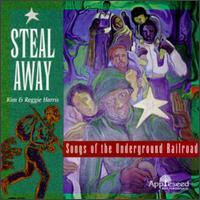 Steal Away: Songs of Underground Railroad - Kim Harris & Reggie