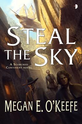 Steal the Sky - O'Keefe, Megan E