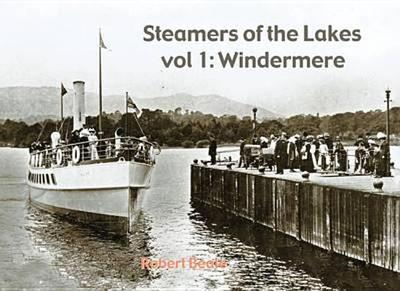 Steamers of the Lakes: Windemere v. 1 - Beale, Robert