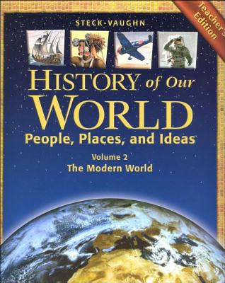 Steck-Vaughn History of Our World: Teacher Edition Volume 2 the Modern World 2003 - To Be Announced