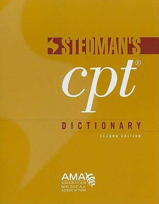 Stedman's CPT Dictionary - American Medical Association