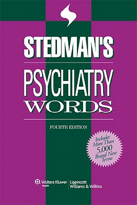 Stedman's Psychiatry Words - Lippincott Williams & Wilkins (Creator)