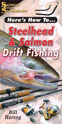 """Steelhead & Salmon Drift Fishing (Here's How To, ) - Herzog, William """"Bill"""", and Herzog, Bill"""