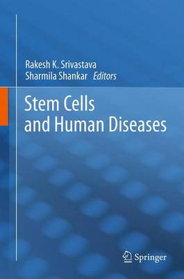 Stem Cells and Human Diseases - Srivastava, Rakesh K (Editor), and Shankar, Sharmila (Editor)