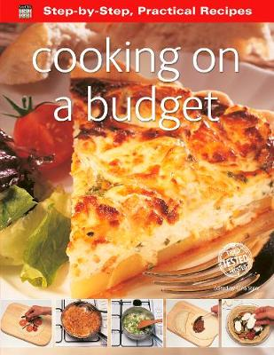 Step-by-Step Practical Recipes: Cooking on a Budget - Steer, Gina (General editor)