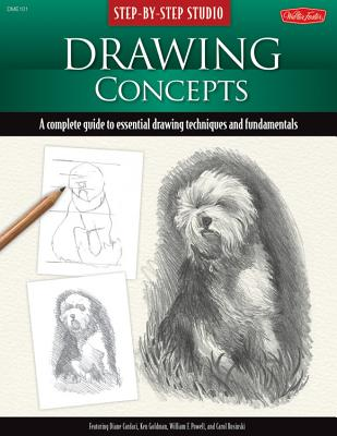 Step-By-Step Studio: Drawing Concepts: A Complete Guide to Essential Drawing Techniques and Fundamentals - Cardaci, Daina