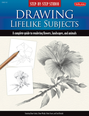 Step-By-Step Studio: Drawing Lifelike Subjects: A Complete Guide to Rendering Flowers, Landscapes, and Animals - Cardaci, Diane, and Stacy, Nolon, and et al.