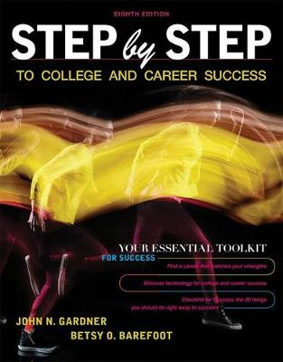 Step by Step to College and Career Success - Gardner, John N, and Barefoot, Betsy O