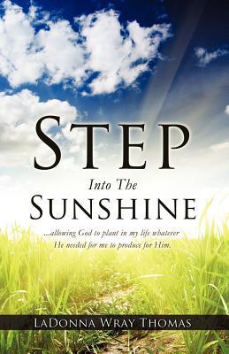 Step Into the Sunshine - Thomas, Ladonna Wray