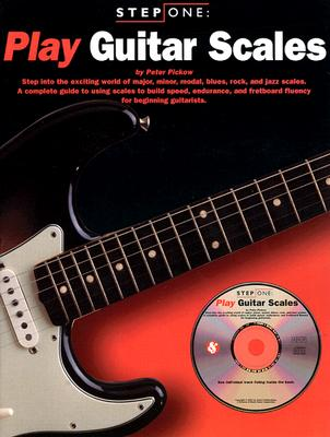 Step One: Play Guitar Scales - Pickow, Peter