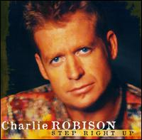 Step Right Up - Charlie Robison