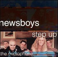 Step Up to the Microphone - Newsboys