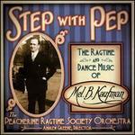 Step With Pep: The Ragtime and Dance Music of Mel B. Kaufman