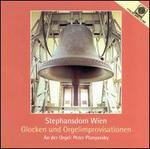 Stephansdom Wien: Glocken und Orgelimprovisationen