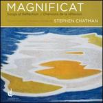 Stephen Chatman: Magnificat; Songs of Reflection