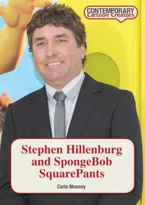 Stephen Hillenburg and Spongebob Squarepants - Mooney, Carla