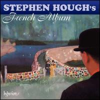 Stephen Hough's French Album - Stephen Hough (piano)