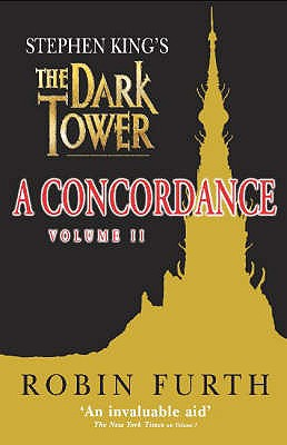 "Stephen King's the ""Dark Tower"": v. 2: A Concordance - Furth, Robin, and King, Stephen (Introduction by)"