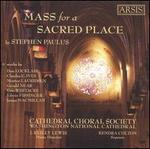 Stephen Paulus: Mass for a Sacred Place