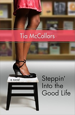 Steppin' Into the Good Life - McCollors, Tia