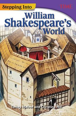 Stepping Into William Shakespeare's World (Grade 7) - Time, and Maloof, Torrey, and Hill, Christina