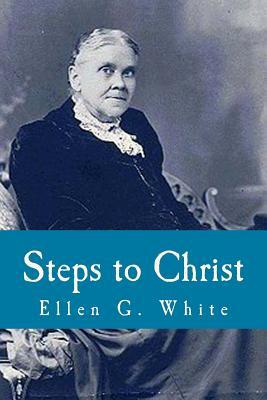 Steps to Christ - White, Ellen G