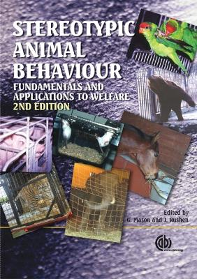 Stereotypic Animal Behaviour: Fundamentals and Applications to Welfare - Mason, Georgia