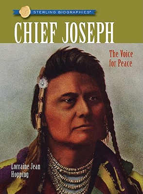 Sterling Biographies(r) Chief Joseph: The Voice for Peace - Hopping, Lorraine Jean