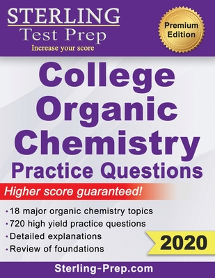 Sterling Test Prep College Organic Chemistry Practice Questions: Practice Questions with Detailed Explanations - Prep, Sterling Test