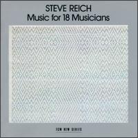 Steve Reich: Music for 18 Musicians [1978] - Bob Becker (marimba); Bob Becker (xylophone); David Van Tieghem (xylophone); David Van Tieghem (piano);...